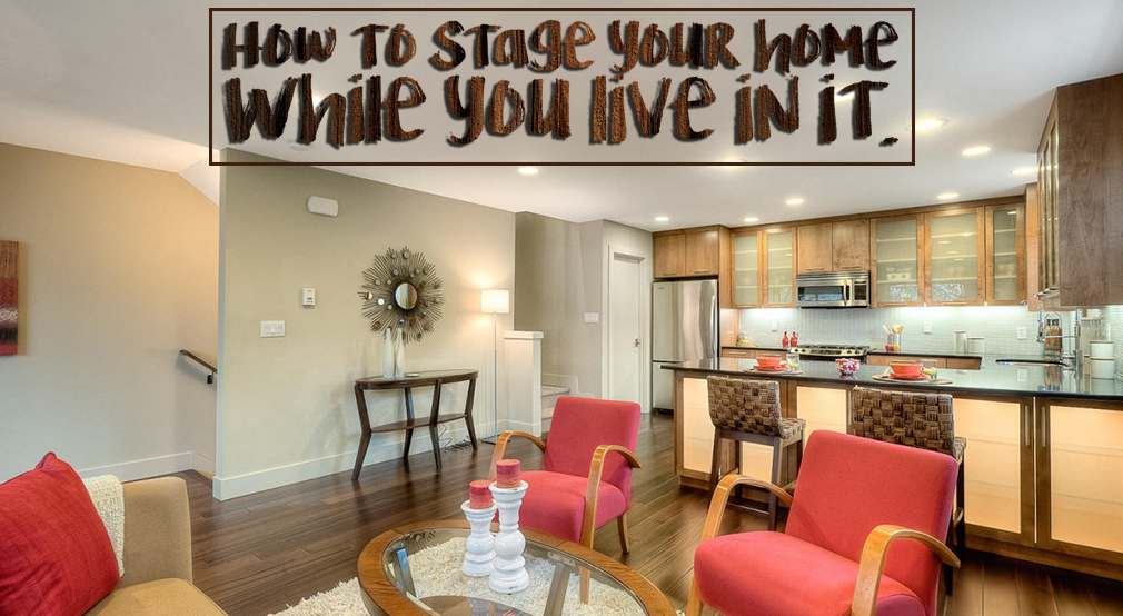 How to stage your home while you live in it hooked up for How to stage a house to sell